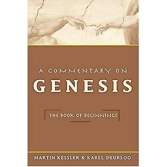A Commentary on Genesis - The Book of Beginnings by Martin Kessler - K