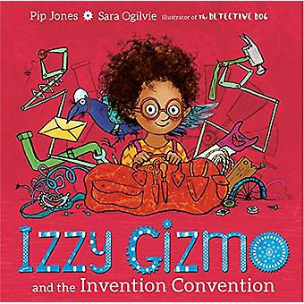 Izzy Gizmo and the Invention Convention by Pip Jones - 9781471145230