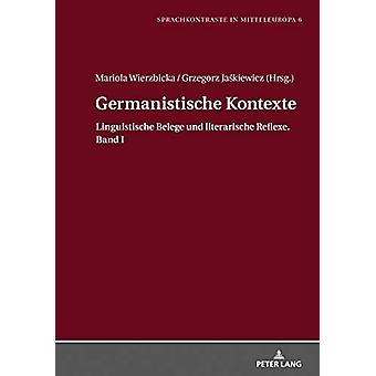 Germanistische Kontexte - Linguistische Belege Und Literarische Reflex