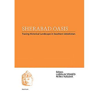 Sherabad Oasis - Tracing Historical Landscape in Southern Uzbekistan b