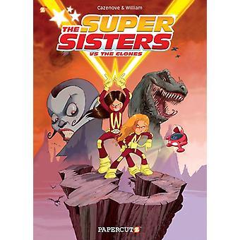 Super Sisters av Christophe Cazenove & Illustrerad av William Maury