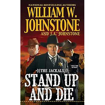 Stand Up and Die by Johnstone & William W.