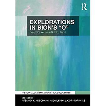 Explorations in Bion's 'O':� Everything We Know Nothing� About (The Routledge Wilfred Bion Studies Book Series)