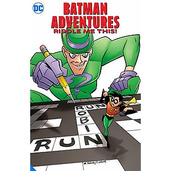 Batman Adventures Riddle Me This by Scott PetersonTim Levins
