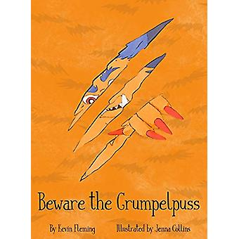 Beware the Grumpelpuss by Kevin Fleming - 9781943201297 Book