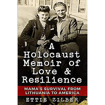 A Holocaust Memoir of Love & Resilience - Mama's Survival from Lit
