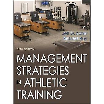 Management Strategies in Athletic Training 5th Edition by Jeff G. Kon