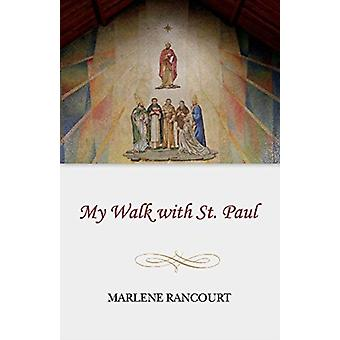 My Walk with St. Paul par Marlene Rancourt