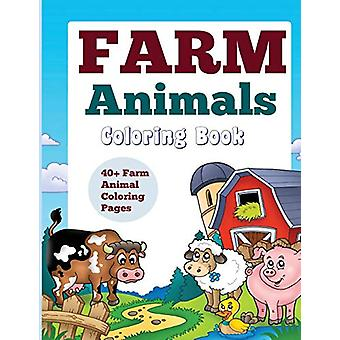 Farm Animals - Coloring Book - 40+ Farm Animal Coloring Pages by Kids W