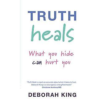 Wahrheit heilt – Was du versteckst, kann dir wehtun 9781848500761