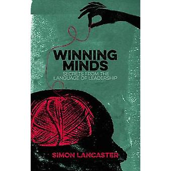 Winning Minds  Secrets From the Language of Leadership by Lancaster & Simon