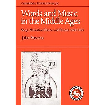 Words and Music in the Middle Ages: Song, Narrative, Dance and Drama, 1050-1350