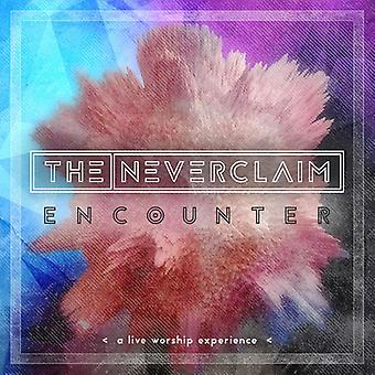 Neverclaim - Encounter: A Live Worship Service [CD] USA import