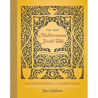 De nieuwe mediterrane Joodse tabel - oude wereld recepten voor de moderne
