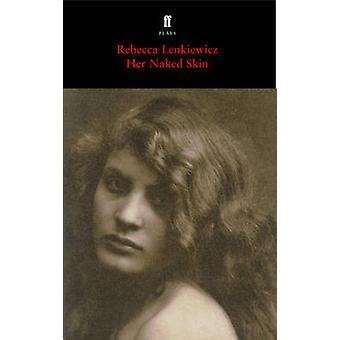 Her Naked Skin (Main) by Rebecca Lenkiewicz - 9780571241460 Book