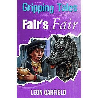 Fair's Fair by Leon Garfield - Brian Hoskin - 9780750256513 Book