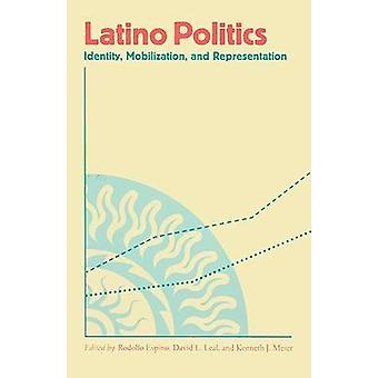 Latino Politics - Identity - Mobilization - and Representation by Rodo