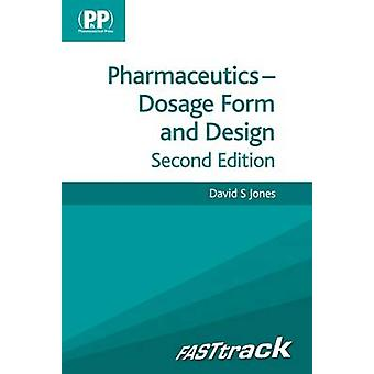 FASTtrack - Pharmaceutics - Dosage Form and Design (2nd Revised editio