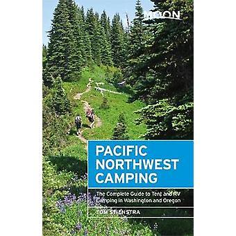 Pacific Northwest Camping (douzième édition) - le Guide complet de la lune