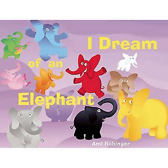 Ik droom van een olifant door de Rubinger van de Ami - Ami Rubinger - 9780789210586