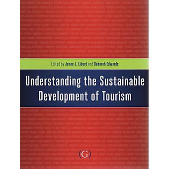 Understanding the Sustainable Development of Tourism by Janne J. Libu