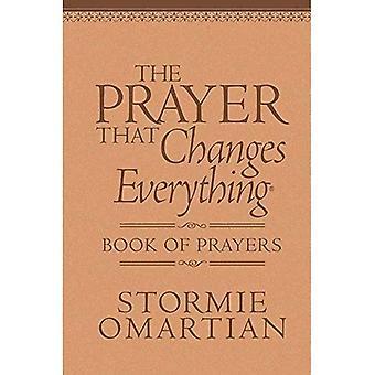 La preghiera che cambia tutto il libro di preghiere: la potenza nascosta di lodare Dio