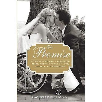 De belofte: Een tragisch ongeval, een verlamde bruid, en de kracht van liefde, loyaliteit en vriendschap