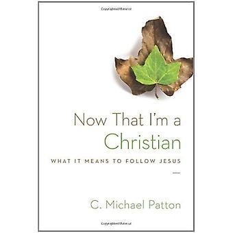 Maintenant que je suis un chrétien