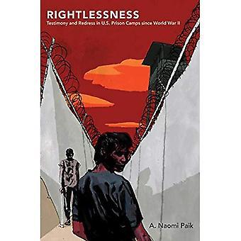 Rightlessness: Vitnesbyrd og oppreisning i amerikansk fengsel leire siden andre VERDENSKRIG (studier i USA kultur)