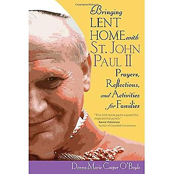 Bringing Lent Home with St John Paul II: Prayers, Reflections, and Activities for Families
