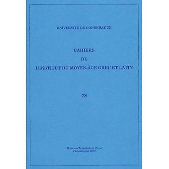 Cahiers De L'Institut Dy Moyen Age Grec Et Latin: volym 78