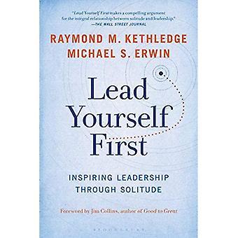 Lead Yourself First: Inspiring Leadership Through� Solitude