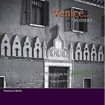 Venice in detail The small and the beautiful by Seddon & R Martin