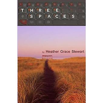Three Spaces by Grace Stewart & Heather
