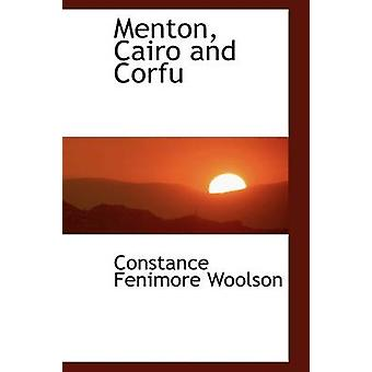 Menton Cairo and Corfu by Woolson & Constance Fenimore