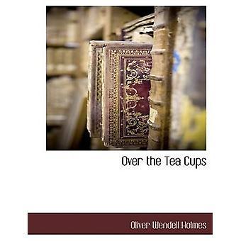 Über die Teetassen von Holmes & Oliver Wendell