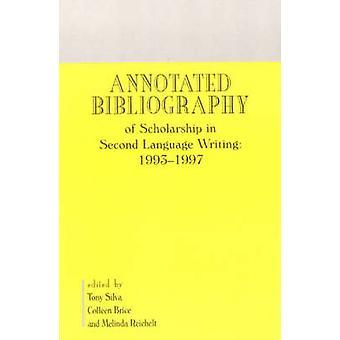 Geannoteerde bibliografie van beurs in tweede taal schrijven 19931997 door Silva & Tony
