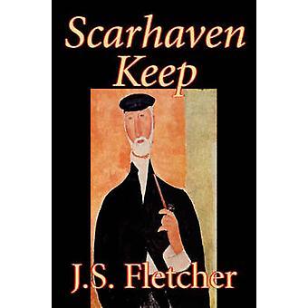 Scarhaven hålla av J. S. Fletcher Fiction av Fletcher & J. S.