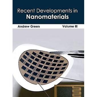 Neuentwicklungen in der Nanomaterialien Band III von Green & Andrew