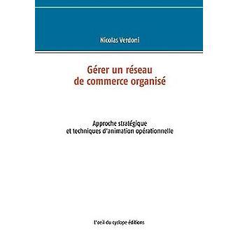 Grer un rseau de commerce organis by Verdoni & Nicolas