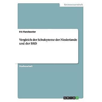 Vergleich der Schulsyteme der Niederlande Und der BRD von Vanclooster & Iris