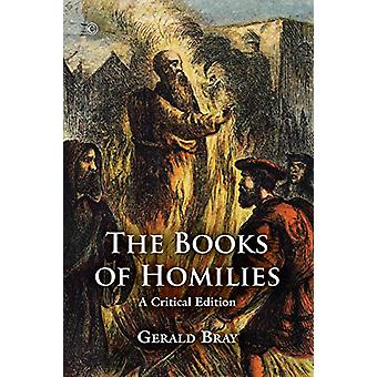 The Books of Homilies - A Critical Edition by Gerald Bray - 9780227176