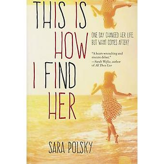 This Is How I Find Her by Sara Polsky - 9780807578803 Book