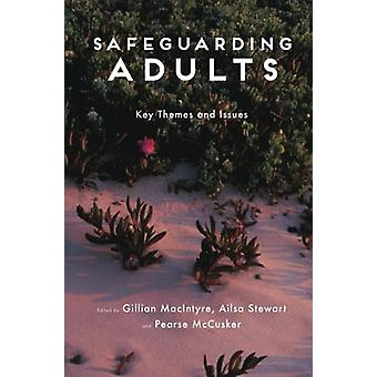 Safeguarding Adults - Key Themes and Issues by Gillian MacIntyre - 978
