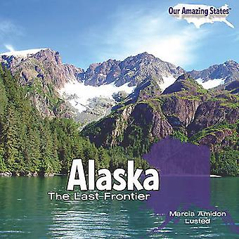 Alaska - The Last Frontier by Marcia Amidon Lusted - 9781448806669 Book