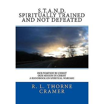 S.T.A.N.D. Spiritually Trained and Not Defeated - Our Position in Chri