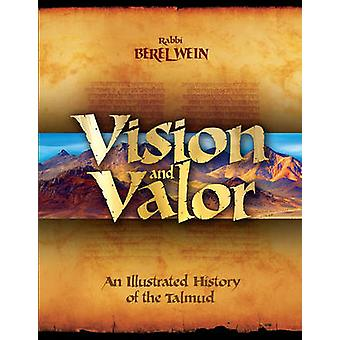 Vision & Valor - An Illustrated History of the Talmud by Berel Wein -