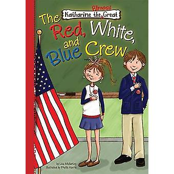 The Red - White - and Blue Crew by Lisa Mullarkey - Phyllis Harris -