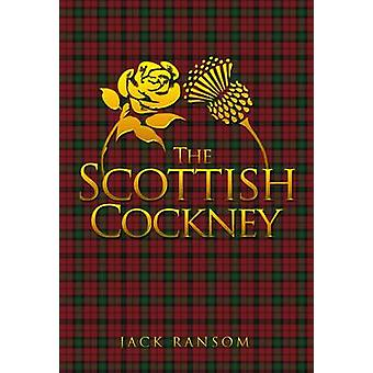 The Scottish Cockney by Jack Ransom - 9781848974302 Book