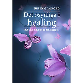 The Invisible in Healing 9789198385717